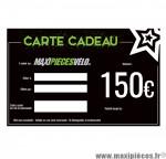 Carte cadeau Maxipièces - Valeur 150 euros